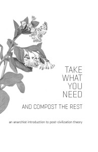 Take What You Need and Compost the Rest